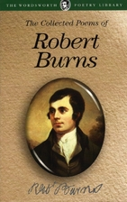 The Collected Poems of Robert Burns…