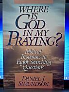 Where Is God in My Praying?: Biblical…