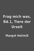 Frag mich was, Bd.1, Tiere der Urzeit by…