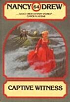 The Captive Witness (Nancy Drew Mystery…