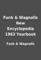 Funk & Wagnalls New Encyclopedia 1963…