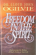 Freedom in the Spirit by Lloyd John Ogilvie