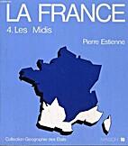 La France. 4, Les Midis français by Pierre…