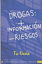 Drogas + informacion - riesgos TU GUÍA by…
