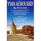 Ma Provence by Yvan Audouard