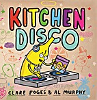 Kitchen Disco by Foges Clare
