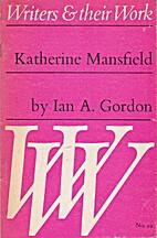 Katherine Mansfield by Ian A. Gordon