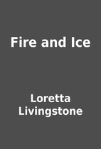 Fire and Ice by Loretta Livingstone