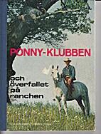 Ponnyklubben och överfallet på ranchen by…