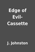 Edge of Evil-Cassette by J. Johnston