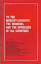 To the Marxist-Leninists, the Workers, and…