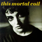 Blood by This Mortal Coil