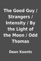 The Good Guy / Strangers / Intensity / By…