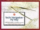 Yacht Navigation: My Way by John O. Coote