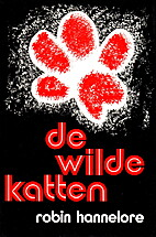 De wilde katten by Robin Hannelore