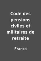 Code des pensions civiles et militaires de…