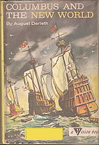 Columbus and the New World by August William…