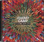 Reckless by Jeremy Camp