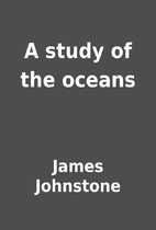 A study of the oceans by James Johnstone