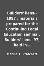 Builders' liens--1997 : materials prepared…