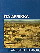 Kansojen kirjasto: Itä-Afrikka by Tony…