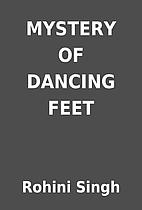 MYSTERY OF DANCING FEET by Rohini Singh