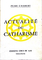 Actualite du catharisme. by Peire-Chabert.