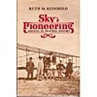 Sky Pioneering by Ruth M. Reinhold