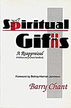 Spiritual gifts, a reappraisal: a biblical…