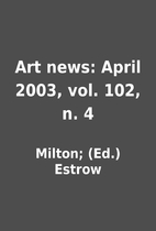 Art news: April 2003, vol. 102, n. 4 by…