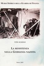 La resistenza nella Germania nazista by Vito…