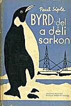 Byrd-del a Déli sarkon by Paul Siple