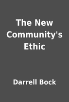 The New Community's Ethic by Darrell Bock