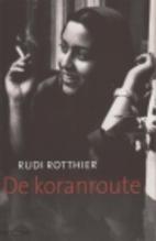 De koranroute by Rudi Rotthier