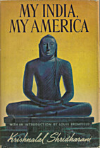 My India, my America by Krishnalal Jethalal…