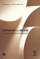 Impresso no Brasil - Dois séculos de livros…