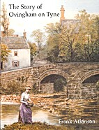 The Story of Ovingham on Tyne by Frank…