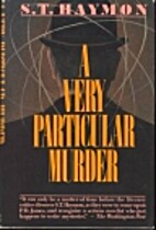 A Very Particular Murder by S. T. Haymon