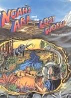 Noah's Ark and the Lost World by John David…