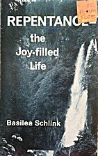 Repentance--the joy-filled life by Basilea…