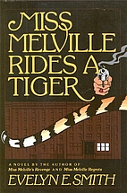 Miss Melville Rides a Tiger by Evelyn E.…