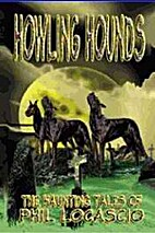 HOWLING HOUNDS - THE HAUNTING TALES OF PHIL…