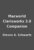 Macworld Clarisworks 3.0 Companion by Steven…