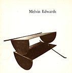 Melvin Edwards: Sculptor by Mary Schmidt…