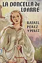 La doncella de Loarre by Rafael Pérez y…