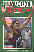 John Walker, champion: An autobiography by…