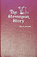 The Stevenson Story by Eliza B. Woodall