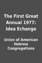 The First Great Annual 1977: Idea Echange by…