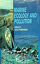 Marine Ecology and Pollution by V.K.…