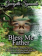 Bless Me Father by Georgette Symonds